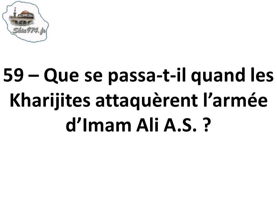 59 – Que se passa-t-il quand les Kharijites attaquèrent l'armée d'Imam Ali A.S.