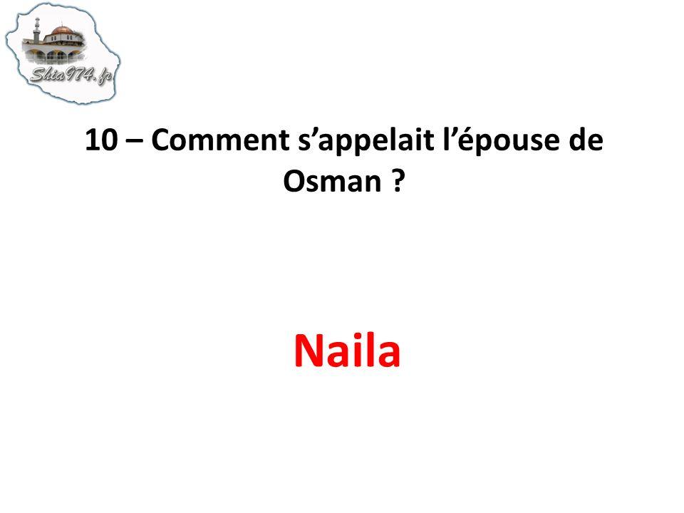 10 – Comment s'appelait l'épouse de Osman