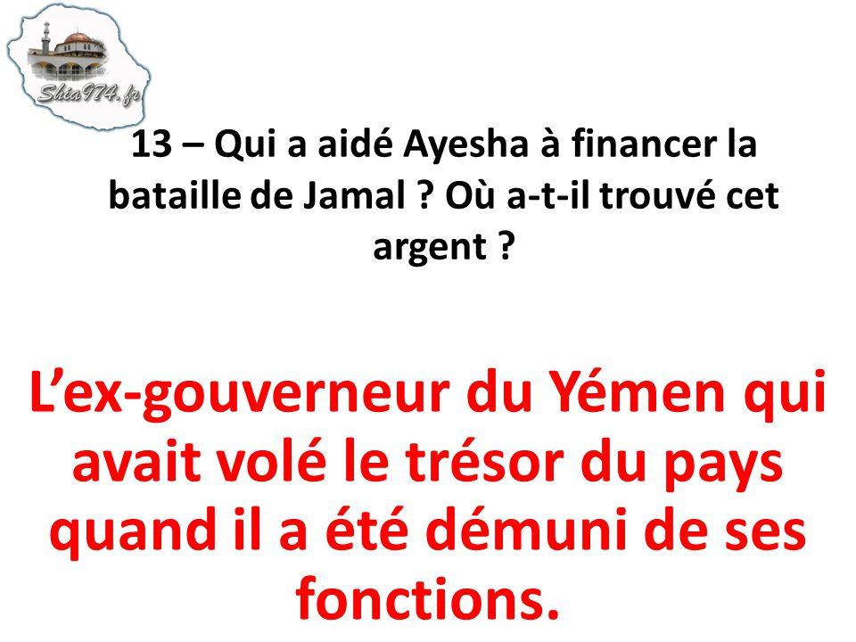 13 – Qui a aidé Ayesha à financer la bataille de Jamal