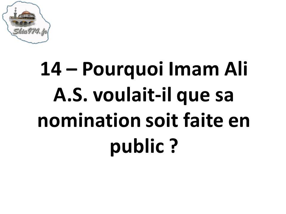 14 – Pourquoi Imam Ali A.S. voulait-il que sa nomination soit faite en public