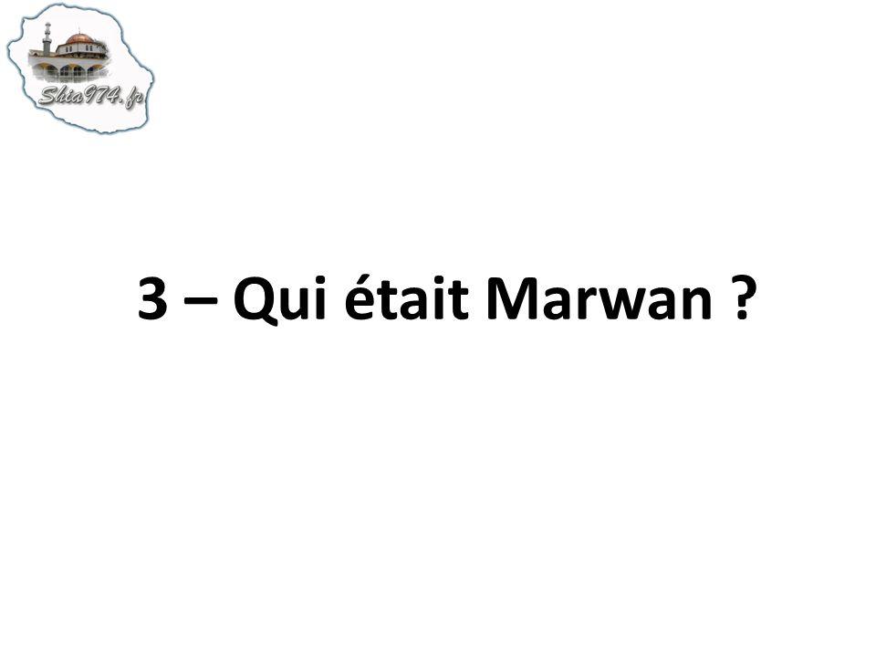3 – Qui était Marwan