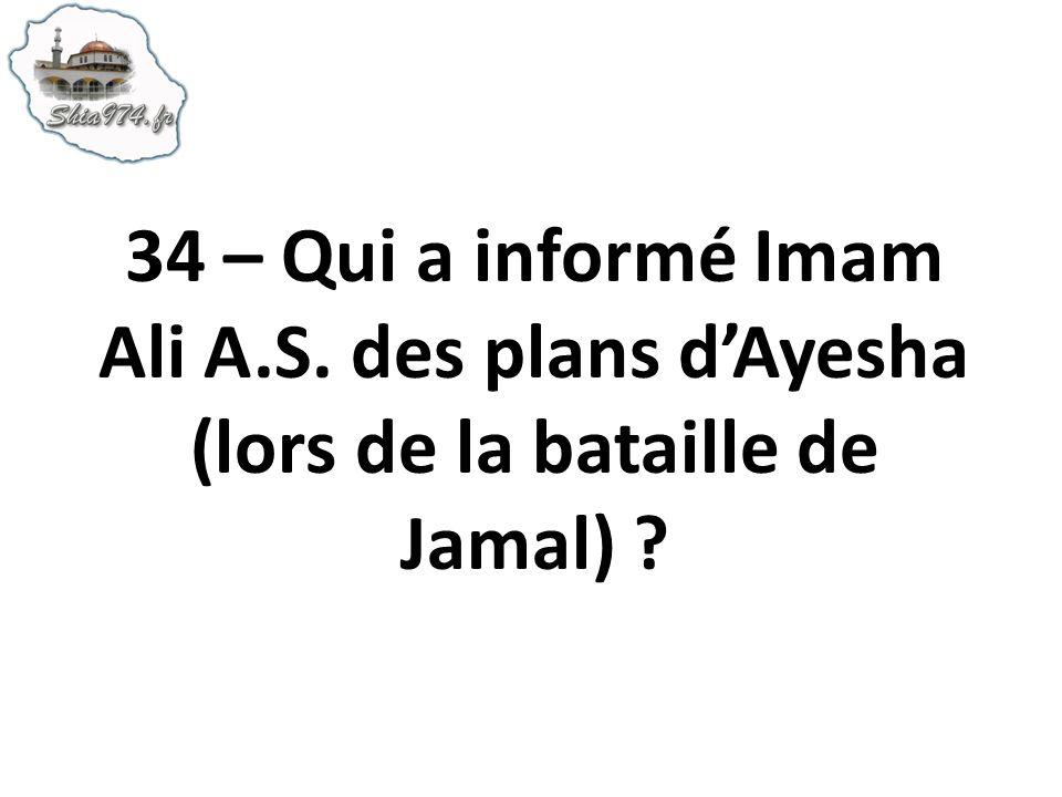 34 – Qui a informé Imam Ali A. S