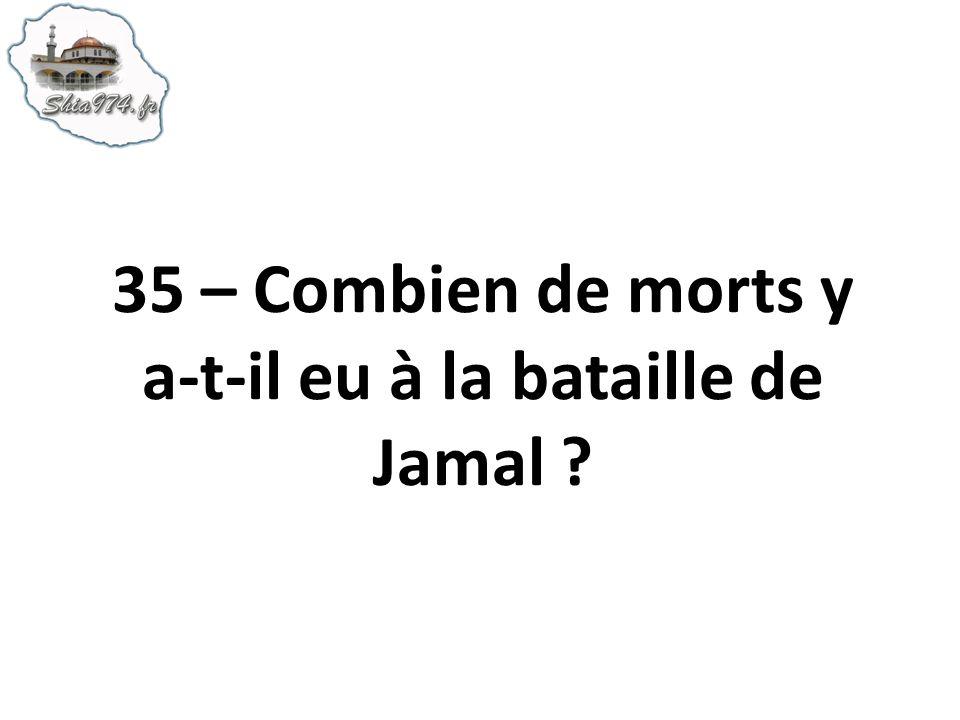 35 – Combien de morts y a-t-il eu à la bataille de Jamal