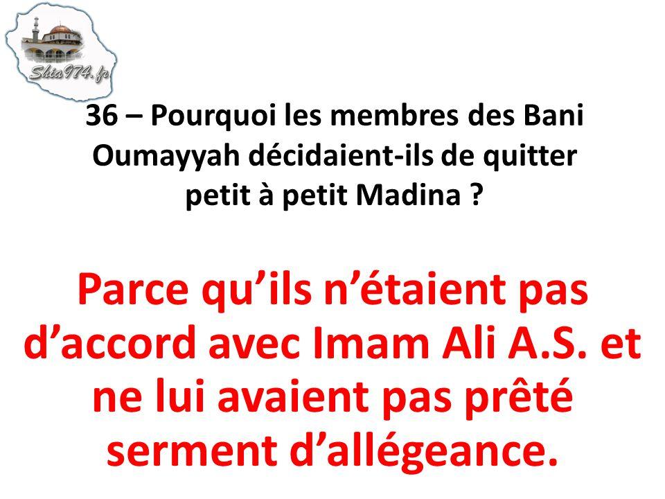36 – Pourquoi les membres des Bani Oumayyah décidaient-ils de quitter petit à petit Madina