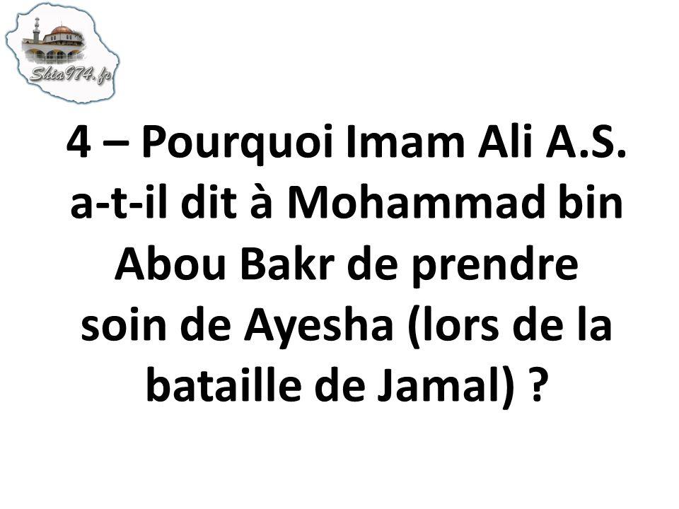 4 – Pourquoi Imam Ali A.S.