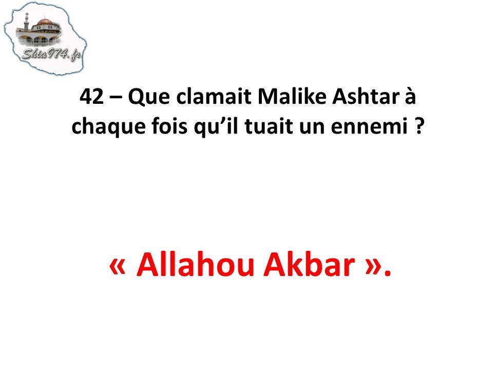 42 – Que clamait Malike Ashtar à chaque fois qu'il tuait un ennemi