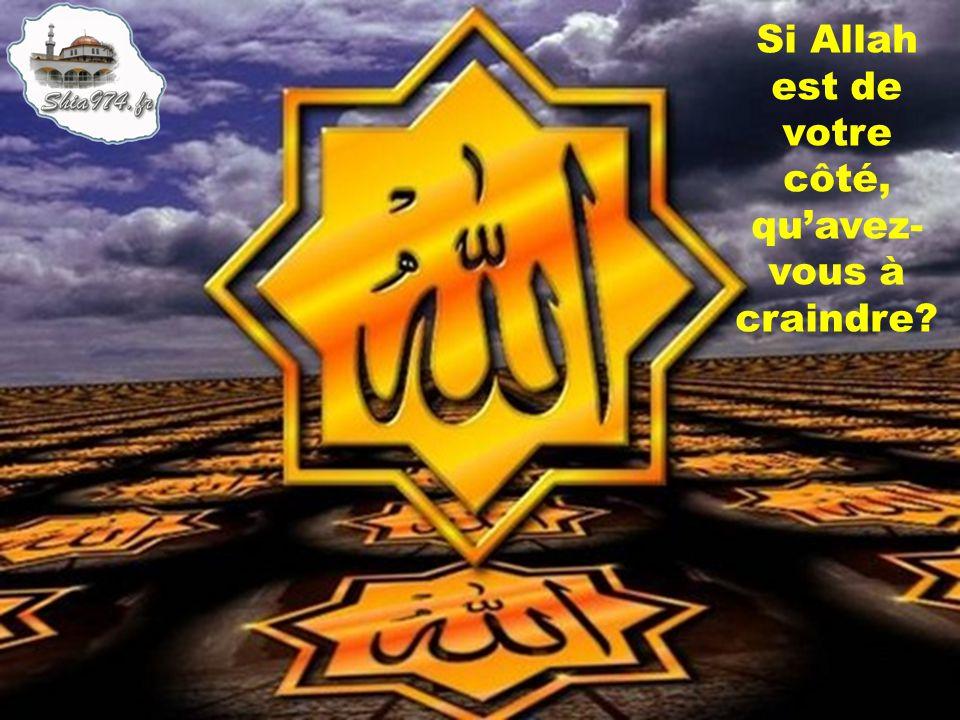Si Allah est de votre côté, qu'avez-vous à craindre