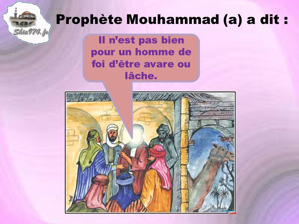 Prophète Mouhammad (a) a dit :