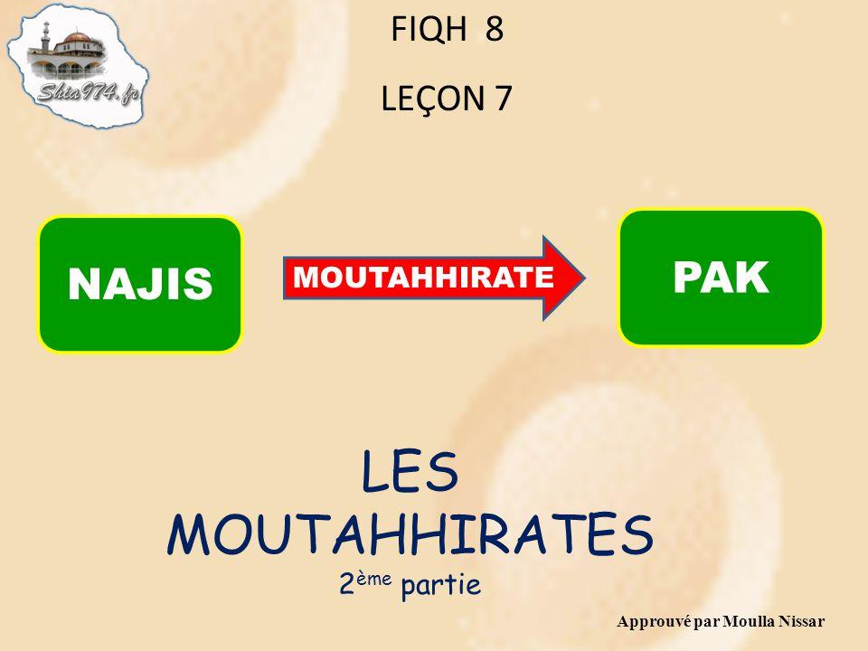 LES MOUTAHHIRATES PAK NAJIS FIQH 8 LEÇON 7 MOUTAHHIRATE 2ème partie