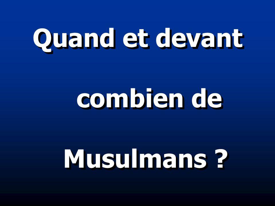 Quand et devant combien de Musulmans