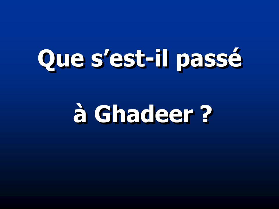 Que s'est-il passé à Ghadeer