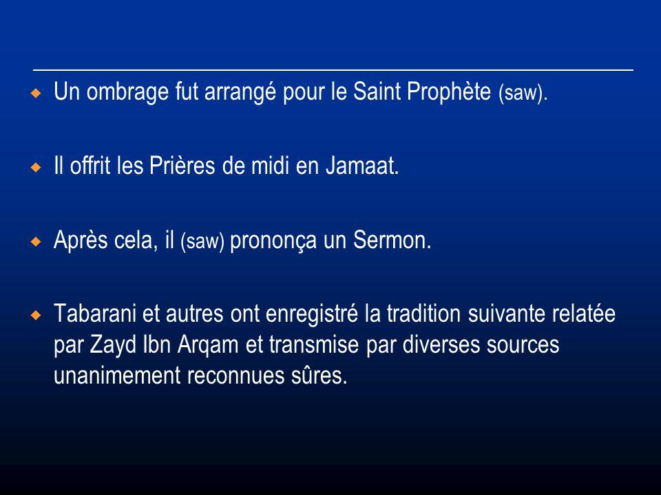Un ombrage fut arrangé pour le Saint Prophète (saw).