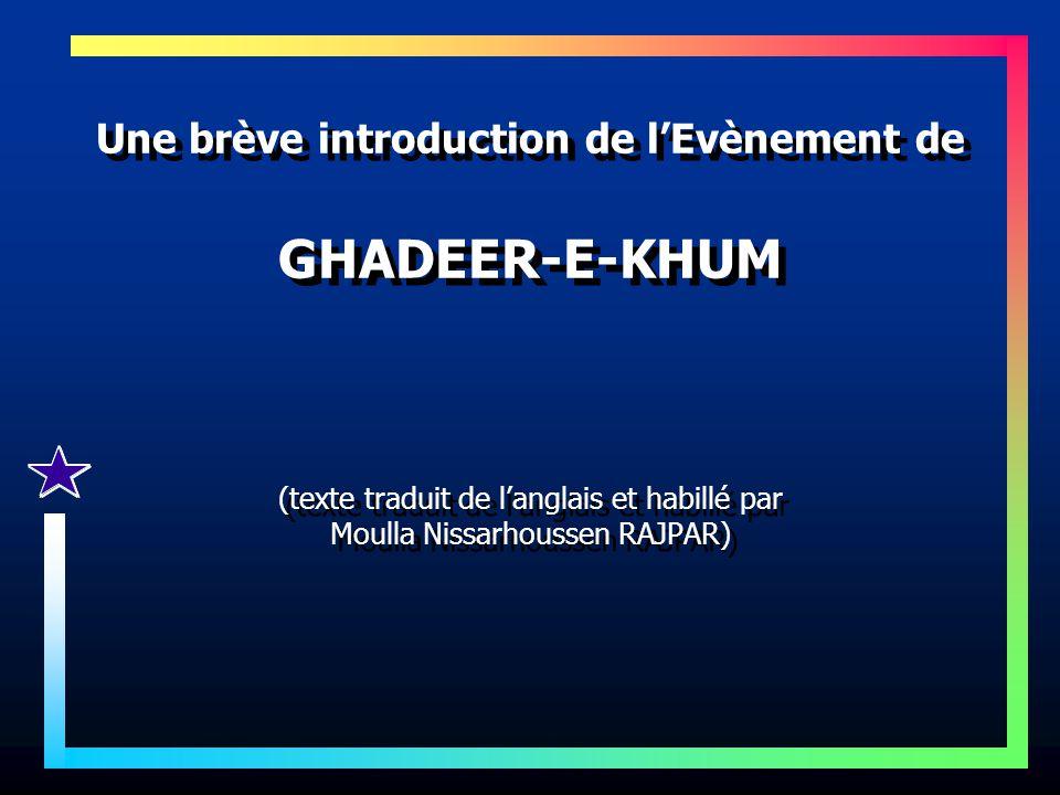 Une brève introduction de l'Evènement de GHADEER-E-KHUM (texte traduit de l'anglais et habillé par Moulla Nissarhoussen RAJPAR)