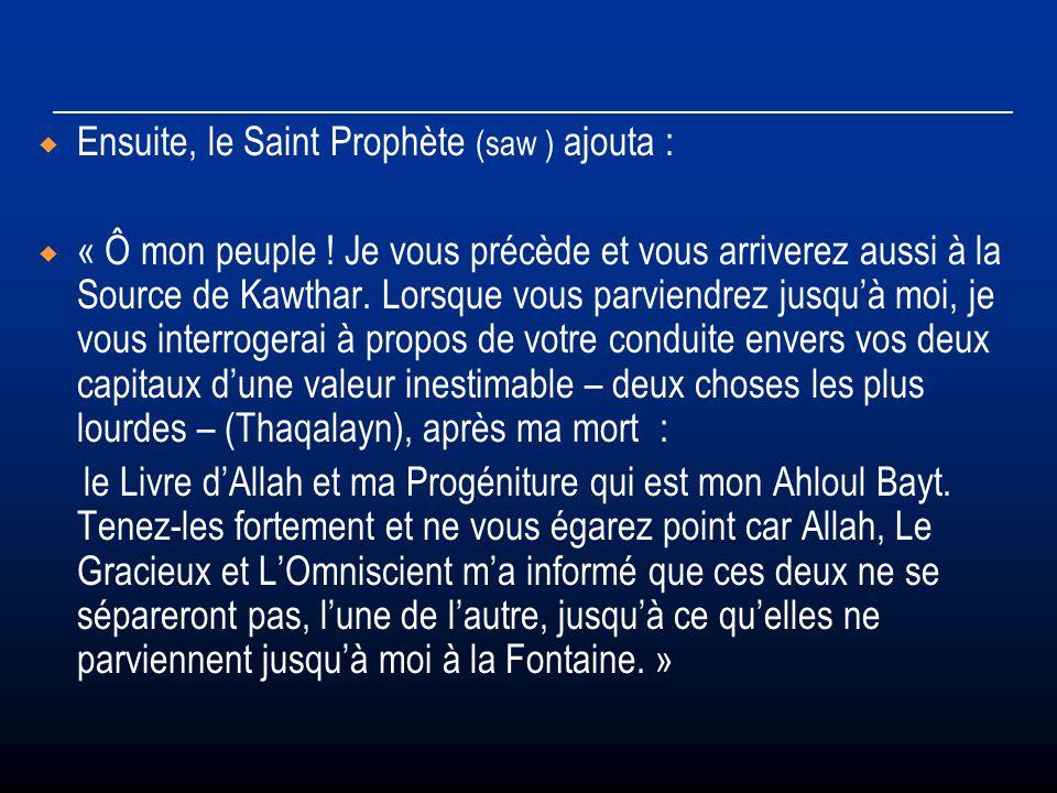 Ensuite, le Saint Prophète (saw ) ajouta :