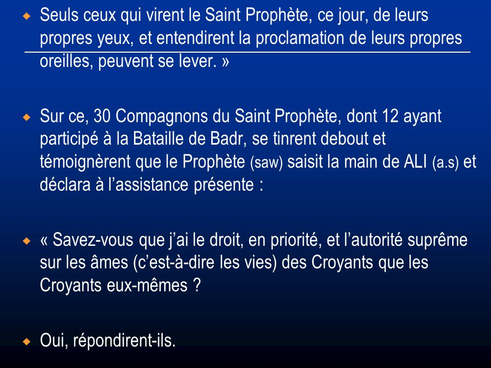 Seuls ceux qui virent le Saint Prophète, ce jour, de leurs propres yeux, et entendirent la proclamation de leurs propres oreilles, peuvent se lever. »