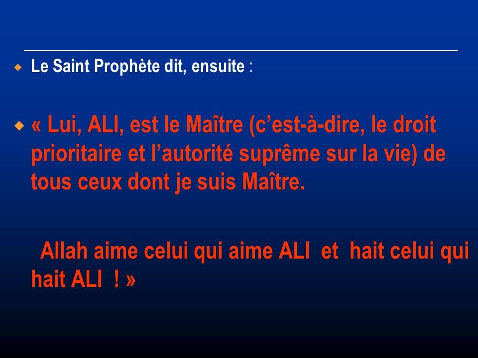 Allah aime celui qui aime ALI et hait celui qui hait ALI ! »