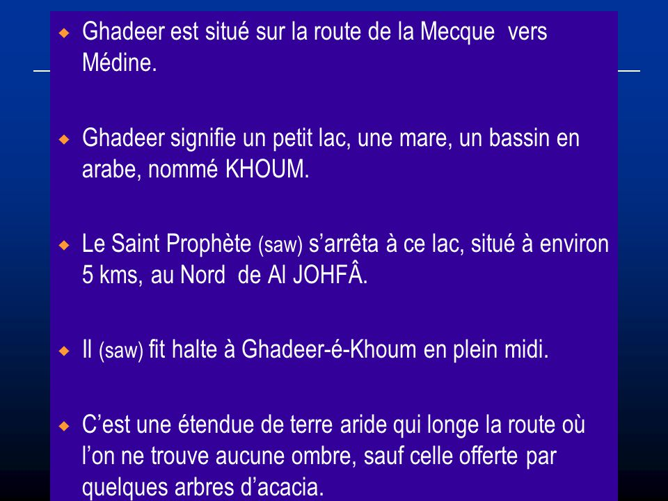 Ghadeer est situé sur la route de la Mecque vers Médine.