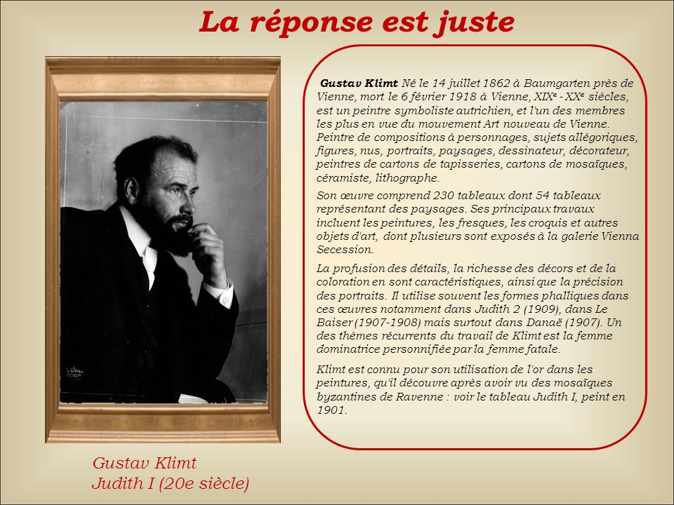 La réponse est juste Gustav Klimt Judith I (20e siècle)