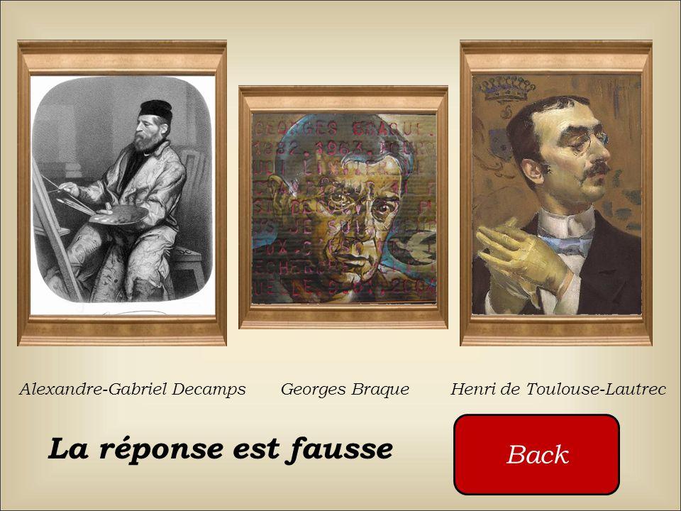 La réponse est fausse Back Alexandre-Gabriel Decamps Georges Braque