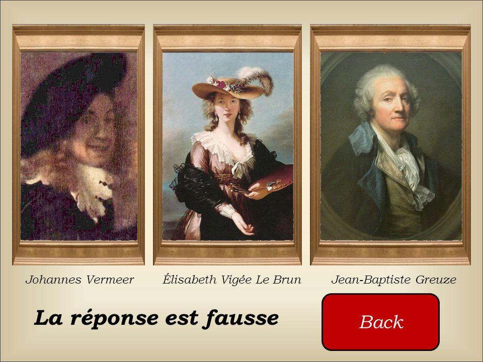 La réponse est fausse Back Johannes Vermeer Élisabeth Vigée Le Brun