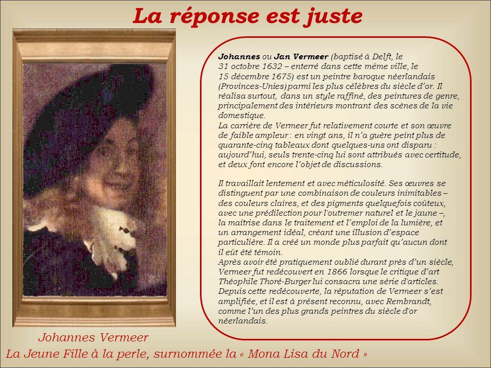 La réponse est juste Johannes Vermeer