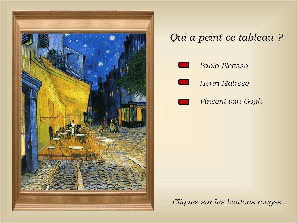 Qui a peint ce tableau Pablo Picasso Henri Matisse Vincent van Gogh