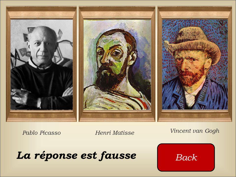 La réponse est fausse Back Vincent van Gogh Pablo Picasso
