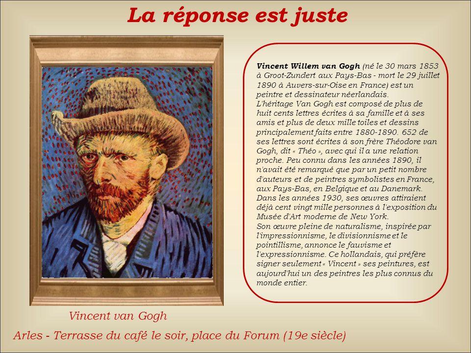 La réponse est juste Vincent van Gogh