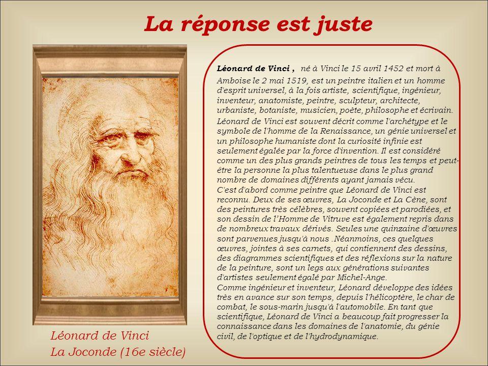 La réponse est juste Léonard de Vinci La Joconde (16e siècle)