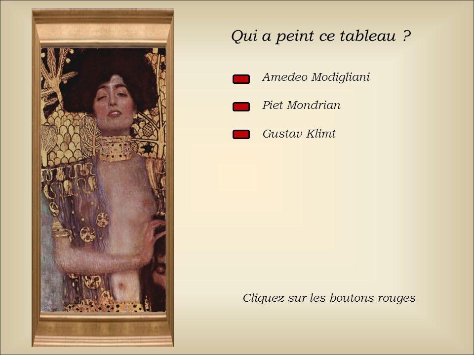 Qui a peint ce tableau Amedeo Modigliani Piet Mondrian Gustav Klimt