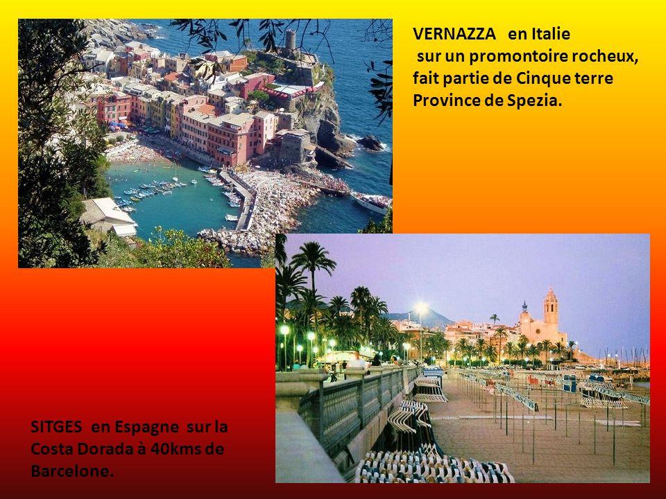 VERNAZZA en Italie sur un promontoire rocheux, fait partie de Cinque terre. Province de Spezia. SITGES en Espagne sur la.
