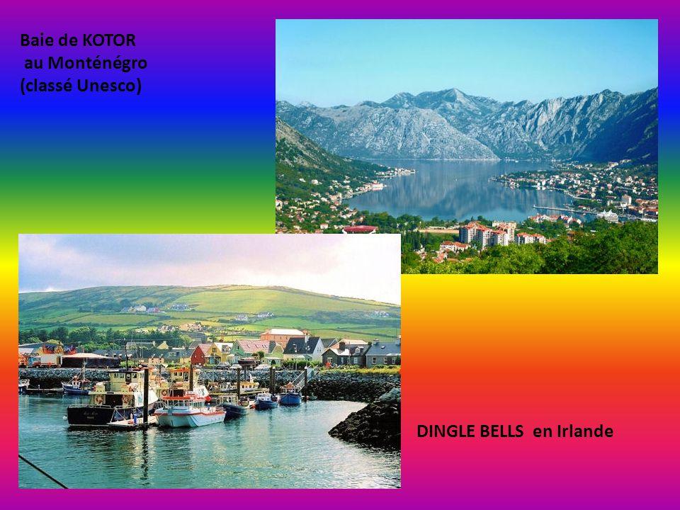 Baie de KOTOR au Monténégro (classé Unesco) DINGLE BELLS en Irlande
