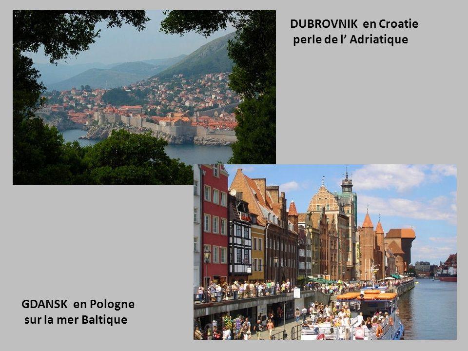 DUBROVNIK en Croatie perle de l' Adriatique GDANSK en Pologne sur la mer Baltique
