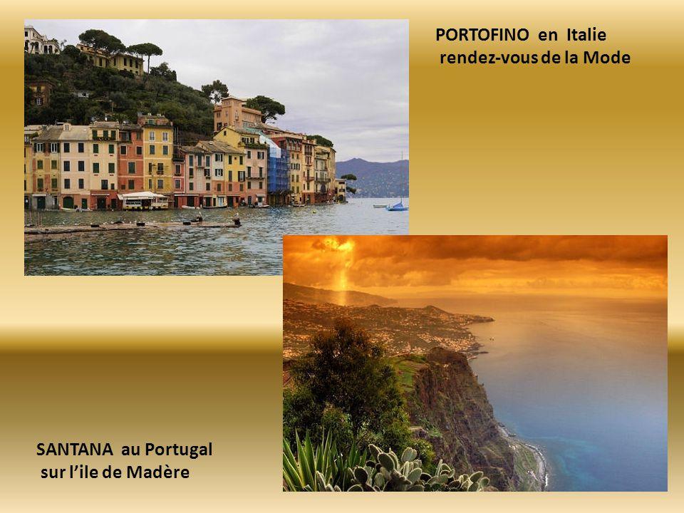 PORTOFINO en Italie rendez-vous de la Mode SANTANA au Portugal sur l'ile de Madère