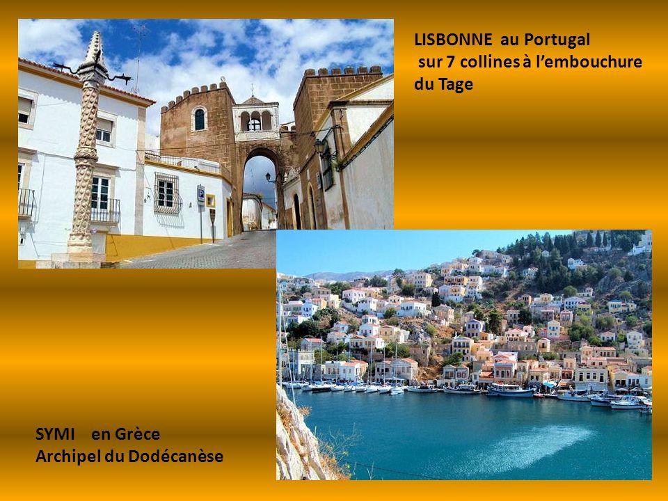 LISBONNE au Portugal sur 7 collines à l'embouchure du Tage SYMI en Grèce Archipel du Dodécanèse