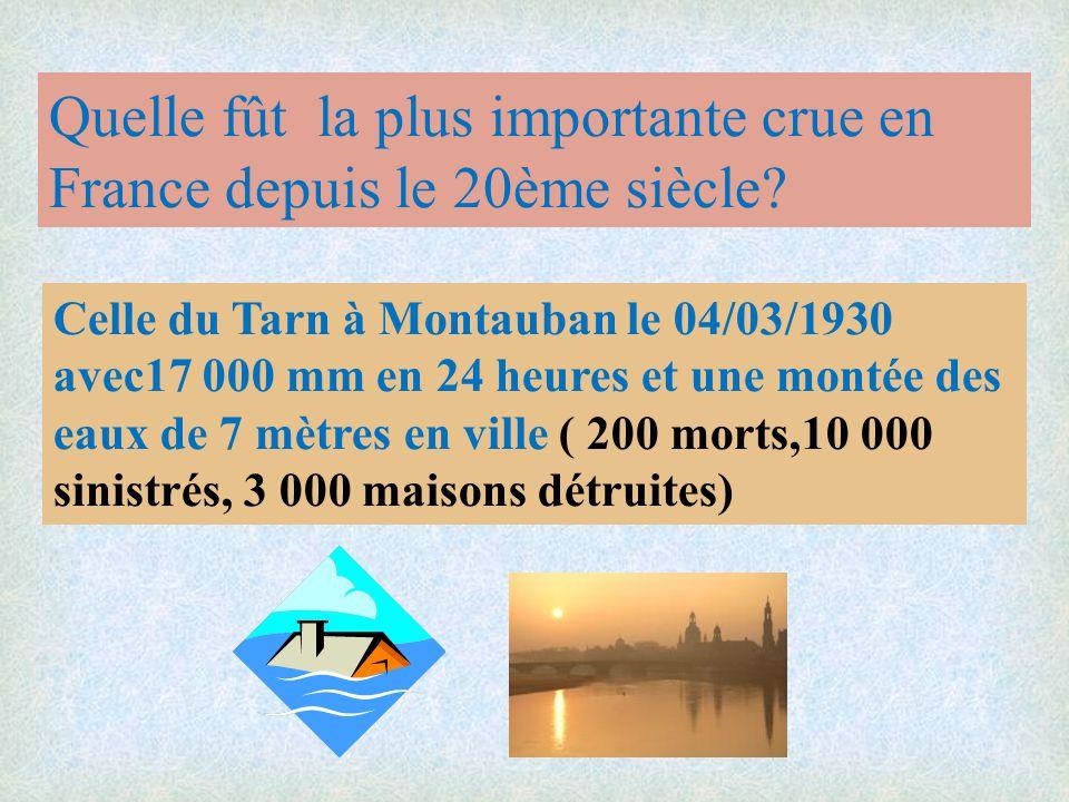 Quelle fût la plus importante crue en France depuis le 20ème siècle