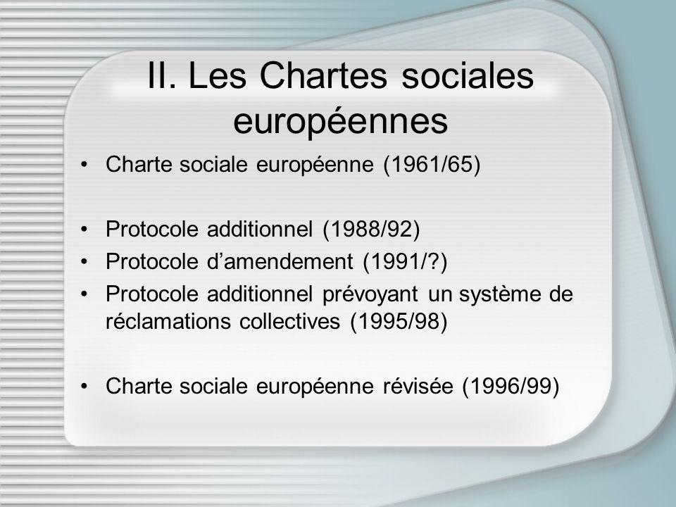 II. Les Chartes sociales européennes