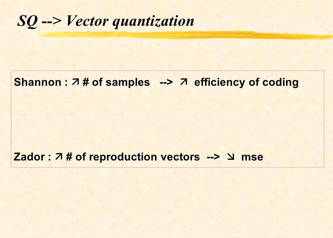 SQ --> Vector quantization