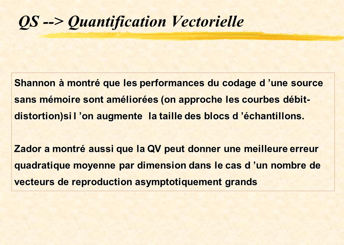 QS --> Quantification Vectorielle