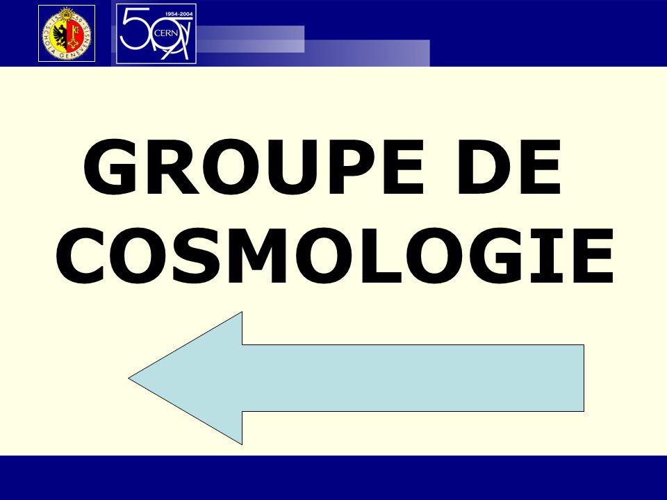 GROUPE DE COSMOLOGIE 50e anniversaire – 23 octobre 2004