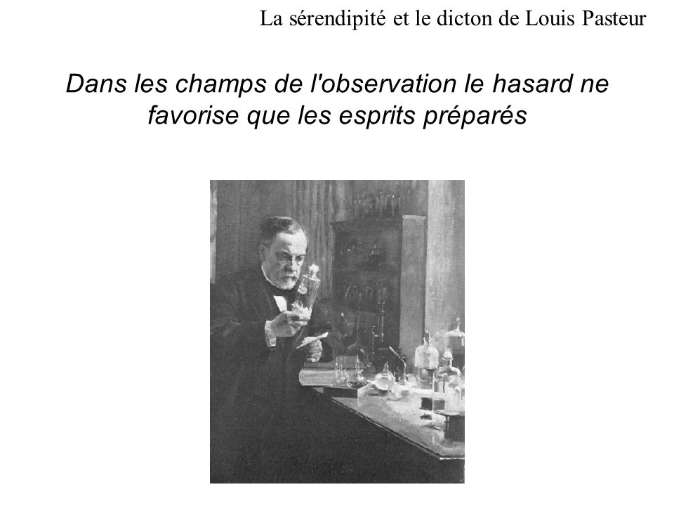 La sérendipité et le dicton de Louis Pasteur
