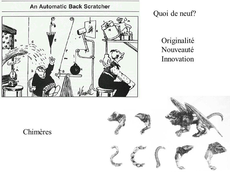 Quoi de neuf Originalité Nouveauté Innovation Chimères