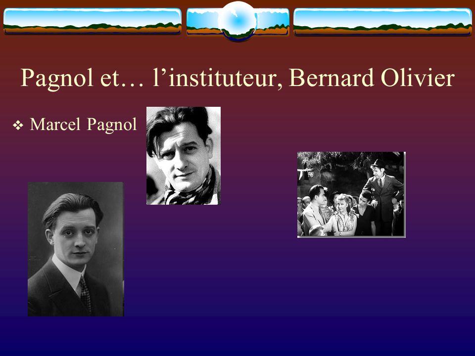 Pagnol et… l'instituteur, Bernard Olivier