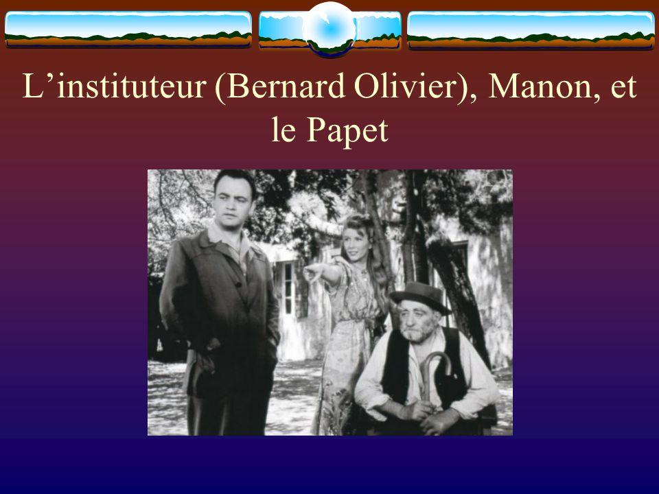 L'instituteur (Bernard Olivier), Manon, et le Papet