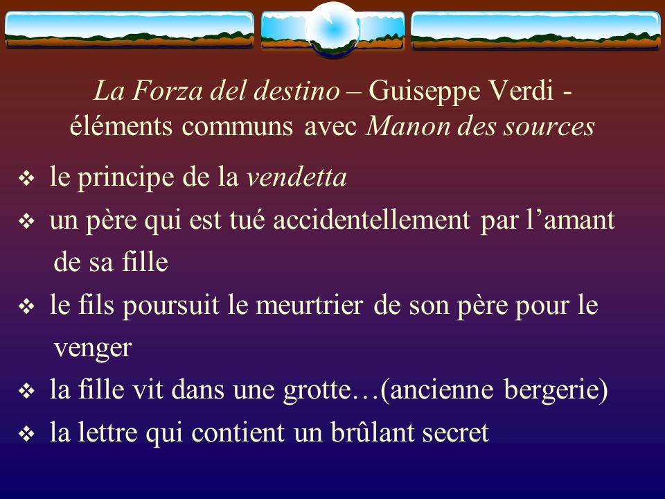 La Forza del destino – Guiseppe Verdi - éléments communs avec Manon des sources