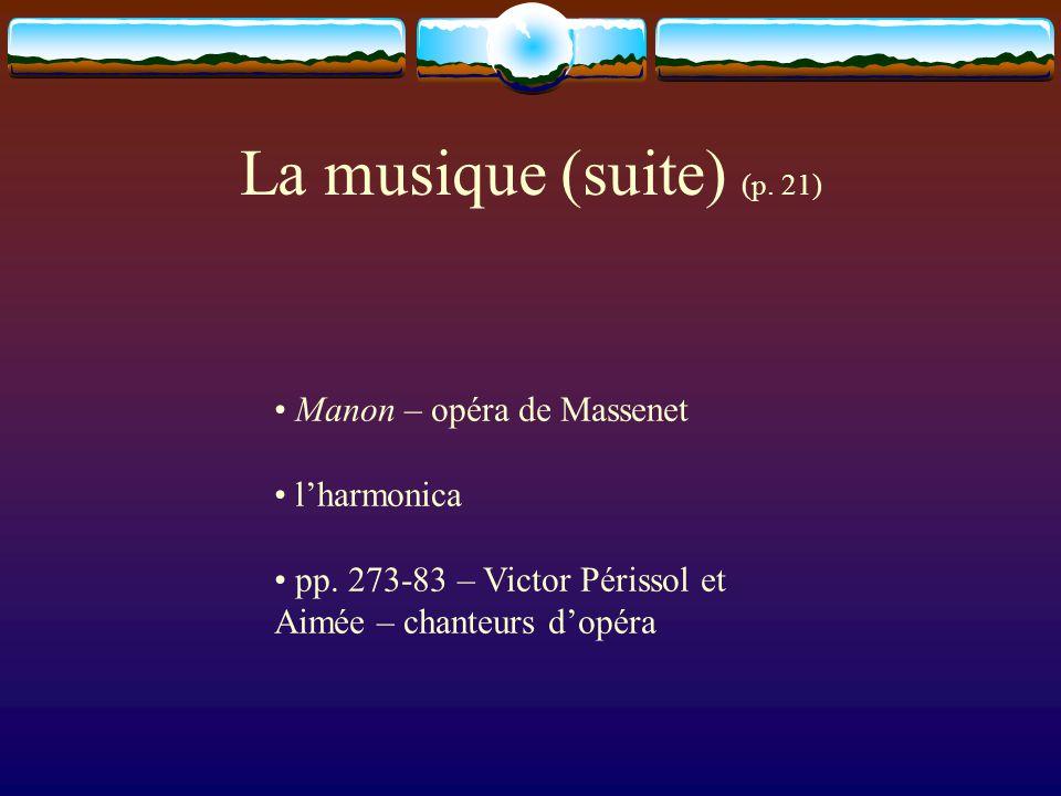 La musique (suite) (p. 21) Manon – opéra de Massenet l'harmonica