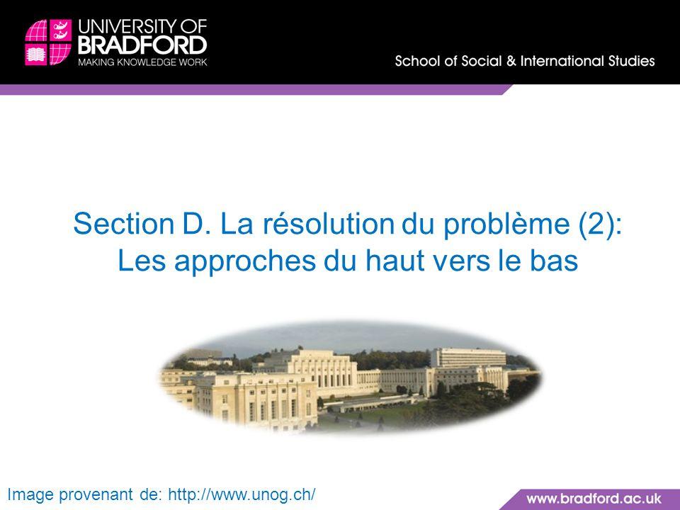 Section D. La résolution du problème (2): Les approches du haut vers le bas
