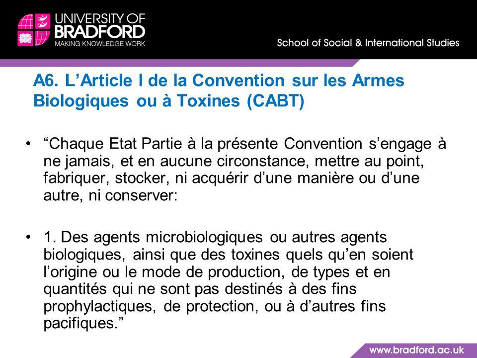 A6. L'Article I de la Convention sur les Armes Biologiques ou à Toxines (CABT)