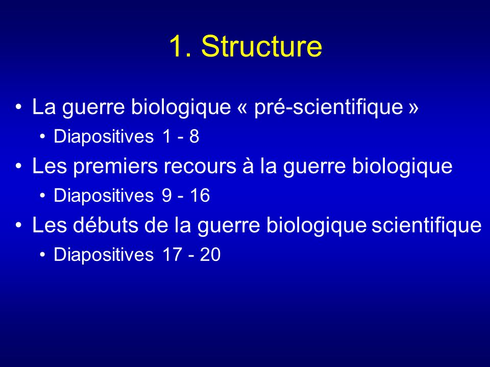 1. Structure La guerre biologique « pré-scientifique »