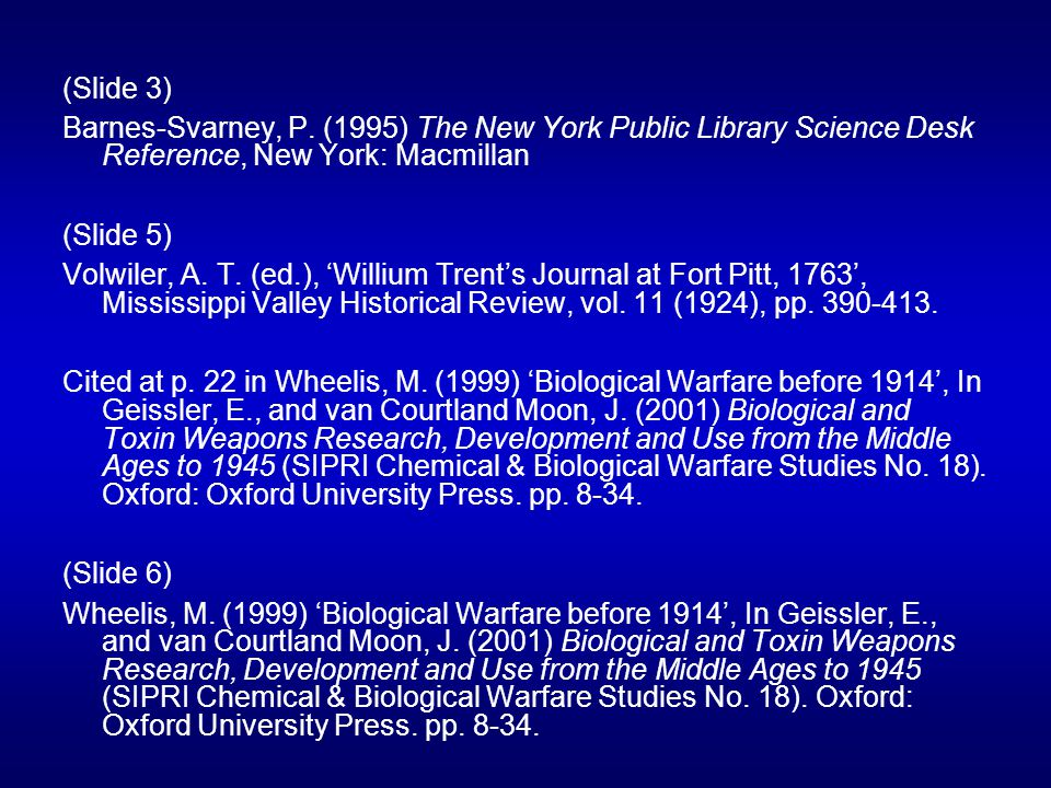 (Slide 3) Barnes-Svarney, P. (1995) The New York Public Library Science Desk Reference, New York: Macmillan.